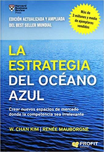 "Libro ""La estrategia del Océano Azul"", de W. Chan Kim & Renée Maugborne"