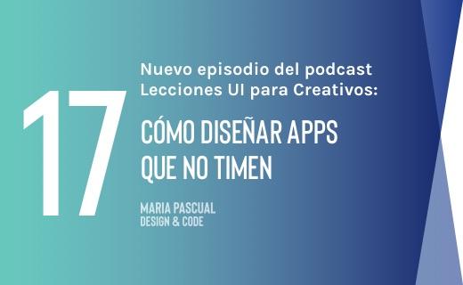 Episodio 17 – Cómo diseñar apps que no timen
