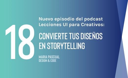 Episodio 18 – Convierte tus diseños en storytelling