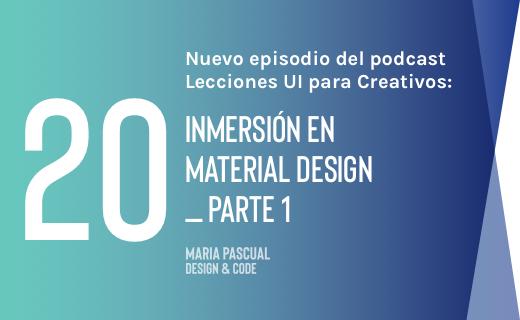 Episodio 20 – Inmersión en Material Design _Parte 1