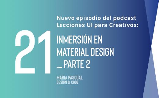 Episodio 21 – Inmersión en Material Design _Parte 2