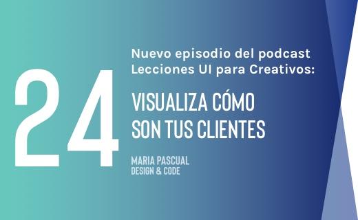 Episodio 24 – Visualiza cómo son tus clientes
