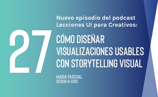 Episodio 27 – Crea visualizaciones usables con storytelling visual